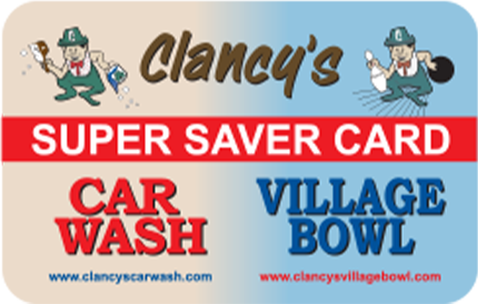 Super saver card for Clancy's Car Wash and Clancy's Village Bowl
